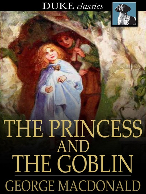 Title details for The Princess and the Goblin by George MacDonald - Available