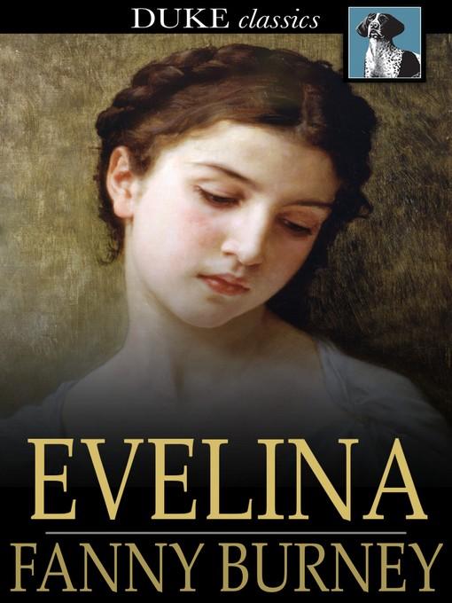 an examination of the novel evelina by fanny burney Fanny burney's debut novel  anyone who loves jane austen or the brontes or elizabeth gaskell should give evelina by fanny burney a try read more.