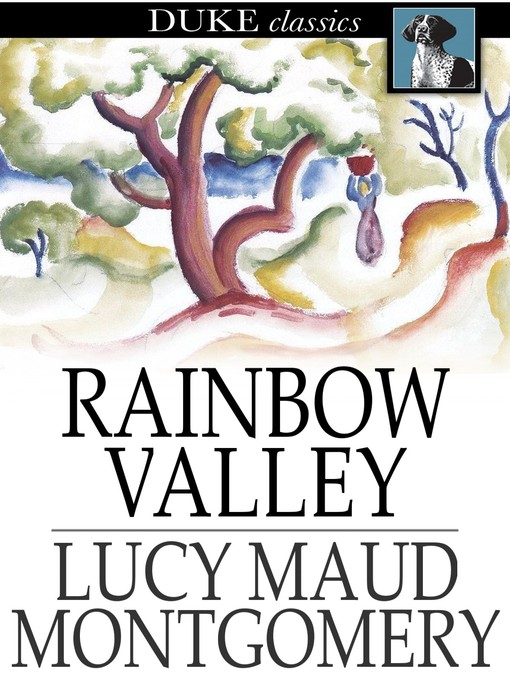 Title details for Rainbow Valley by L. M. Montgomery - Available