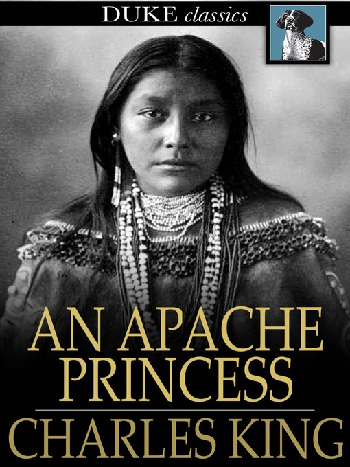 Title details for An Apache Princess by Charles King - Available