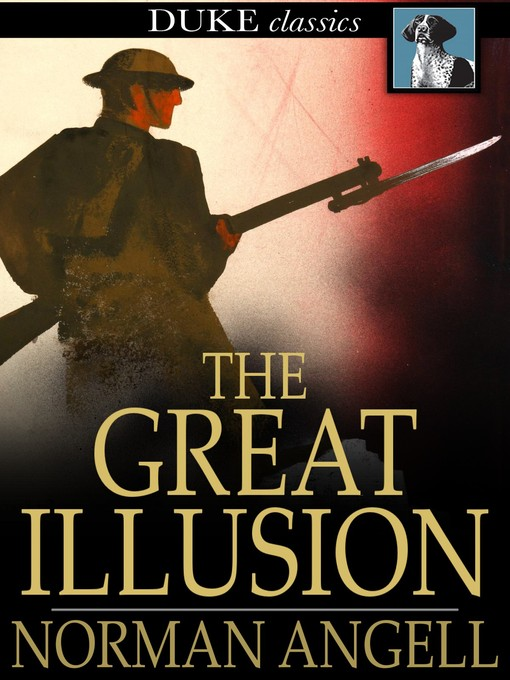 Title details for The Great Illusion by Norman Angell - Available