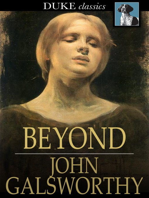 Title details for Beyond by John Galsworthy - Available