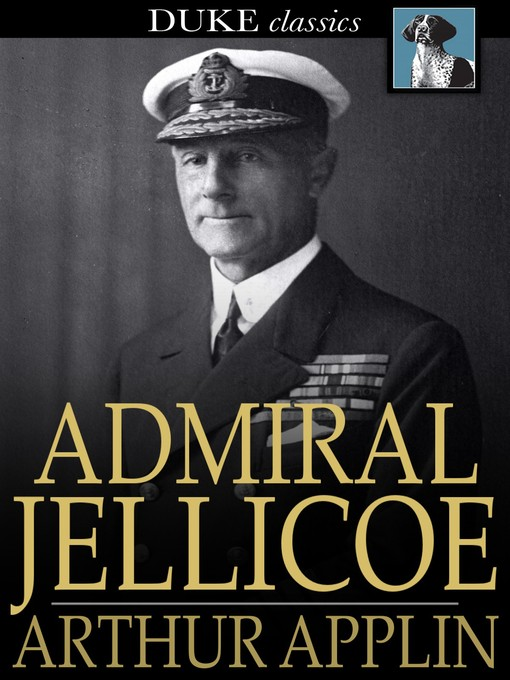 Title details for Admiral Jellicoe by Arthur Applin - Available