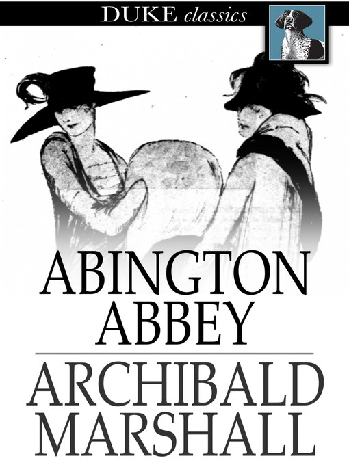 Title details for Abington Abbey by Archibald Marshall - Available