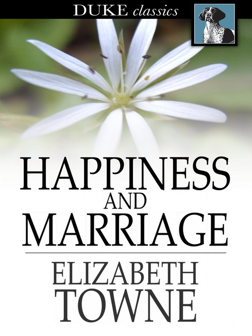 Title details for Happiness and Marriage by Elizabeth Towne - Wait list