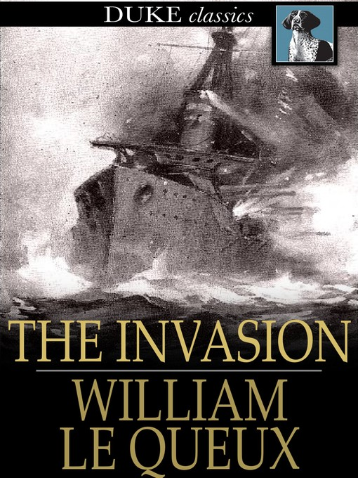 Title details for The Invasion by William Le Queux - Available