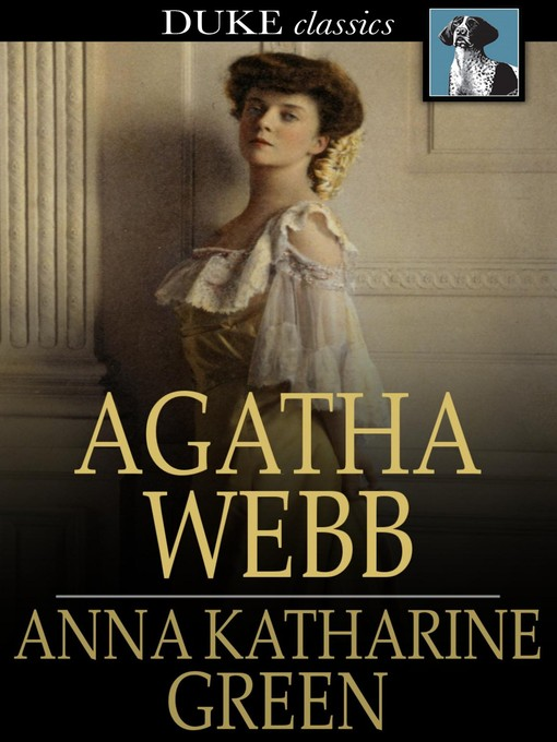 Title details for Agatha Webb by Anna Katharine Green - Available