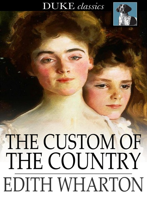 Title details for The Custom of the Country by Edith Wharton - Available