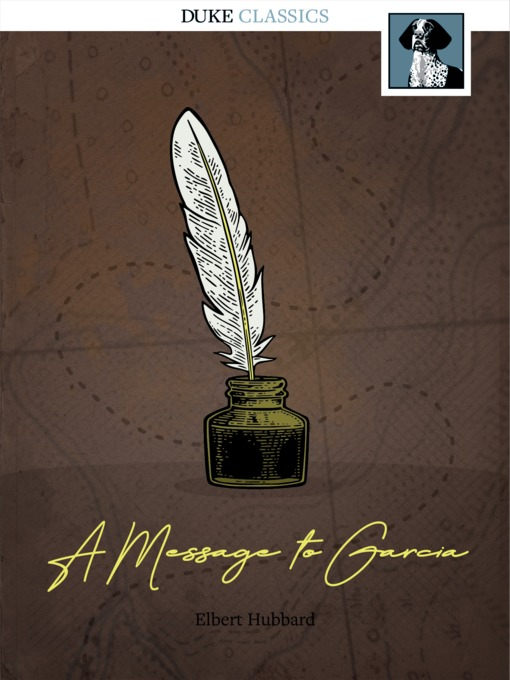 Title details for A Message to Garcia by Elbert Hubbard - Available