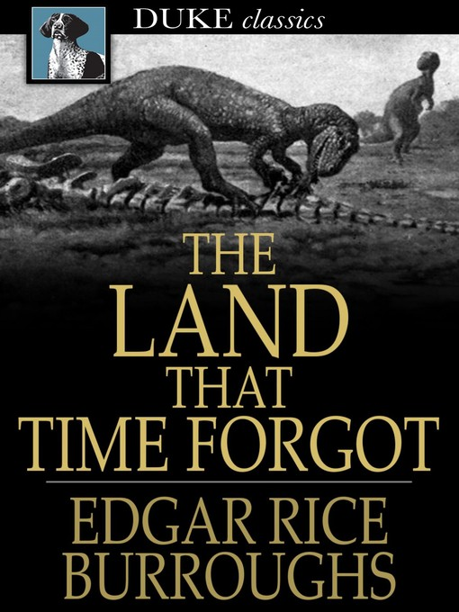 Title details for The Land that Time Forgot by Edgar Rice Burroughs - Wait list