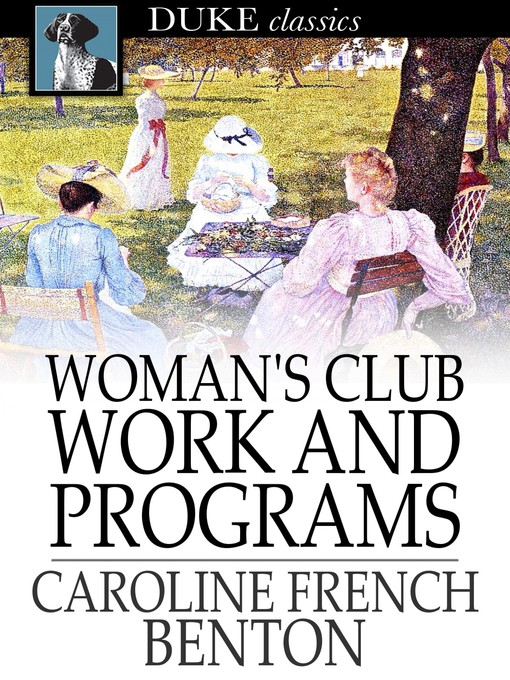 Title details for Woman's Club Work and Programs by Caroline French Benton - Available