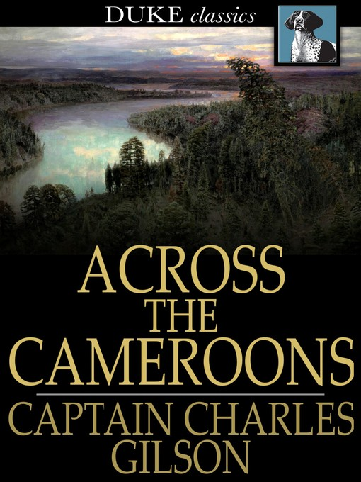 Title details for Across the Cameroons by Charles Gilson - Available