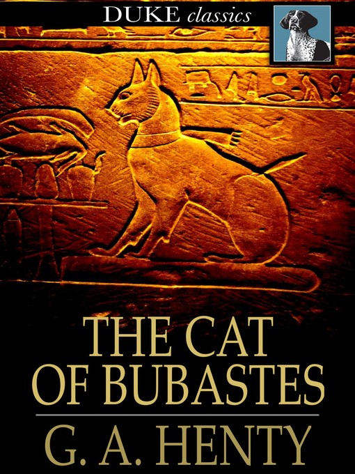 Title details for The Cat of Bubastes by G. A. Henty - Available