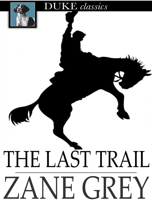 Title details for The Last Trail by Zane Grey - Wait list