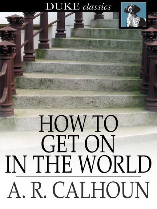 Title details for How to Get on in the World by A. R. Calhoun - Available