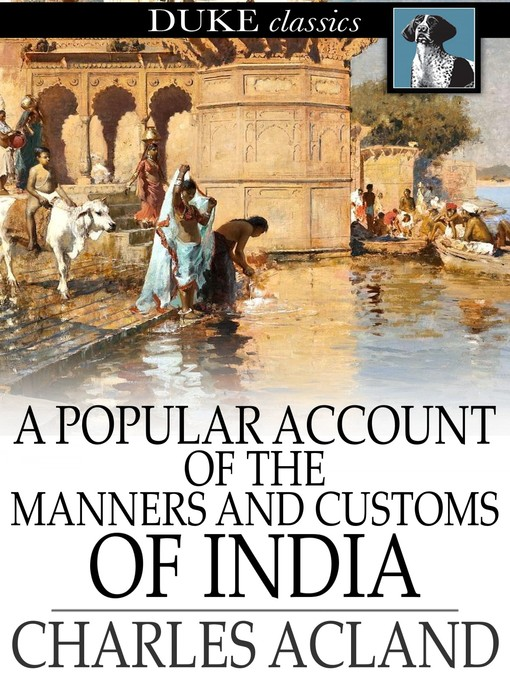 Title details for A Popular Account of the Manners and Customs of India by Charles Acland - Wait list