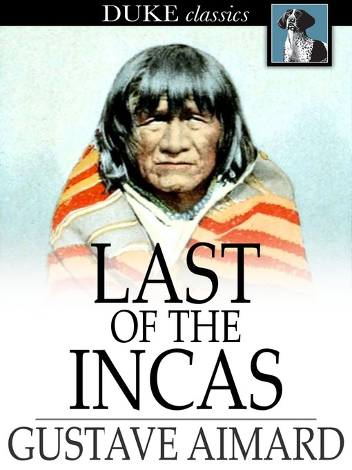 Title details for Last of the Incas by Gustave Aimard - Available