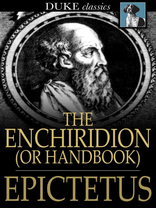 epictetus his handbook A great starting point for epictetus would be his enchiridion, which translates as a 'small manual or a handbook' and it is exactly that it is the perfect introduction to epictetus as it is packed with short stoic maxims and principles.