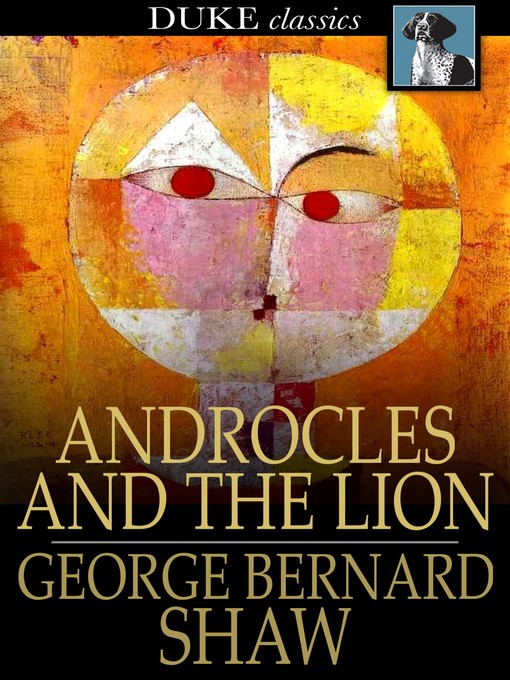 Title details for Androcles and The Lion by George Bernard Shaw - Wait list