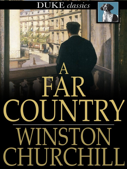 Title details for A Far Country by Winston Churchill - Available