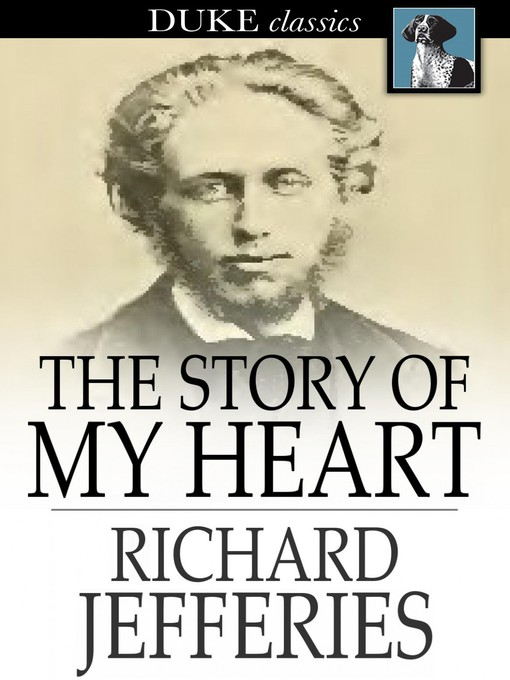 Title details for The Story of My Heart by Richard Jefferies - Available