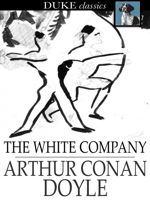 Title details for The White Company by Sir Arthur Conan Doyle - Available