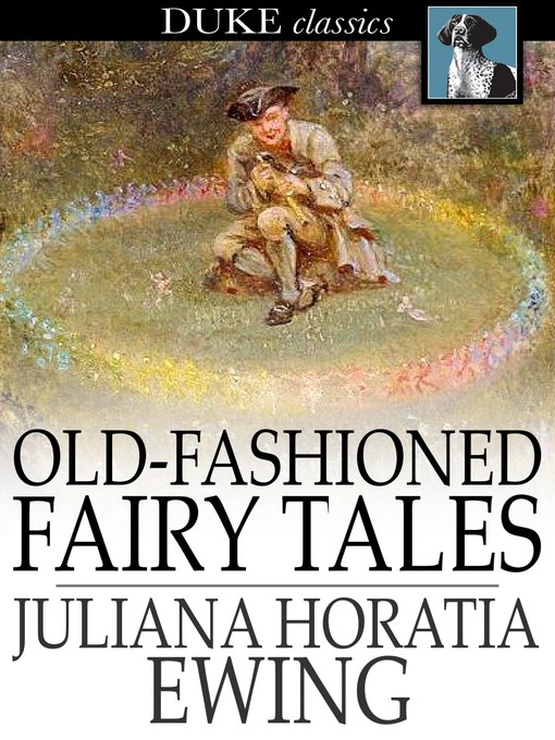 Title details for Old-Fashioned Fairy Tales by Juliana Horatia Ewing - Available