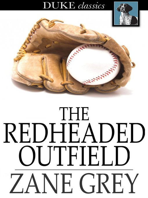 Title details for The Redheaded Outfield by Zane Grey - Wait list
