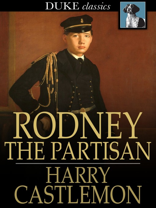 Title details for Rodney the Partisan by Harry Castlemon - Available