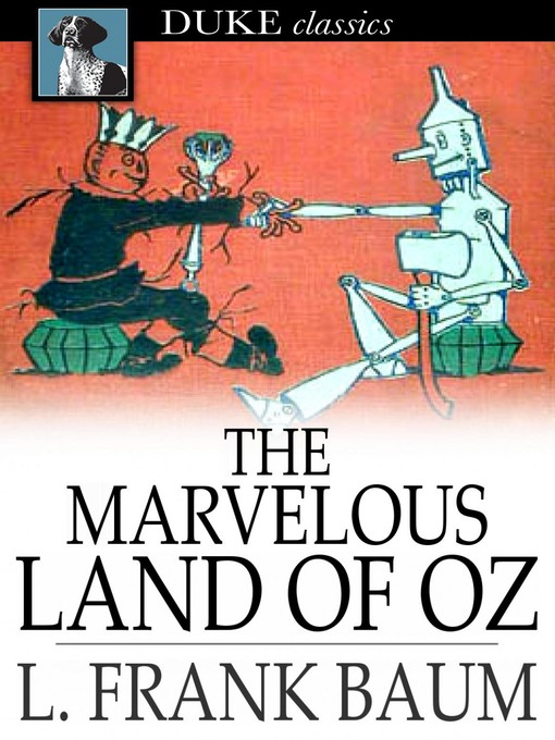 Title details for The Marvelous Land of Oz by L. Frank Baum - Available