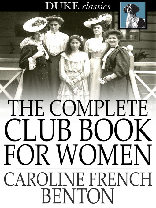 Title details for The Complete Club Book for Women by Caroline French Benton - Available