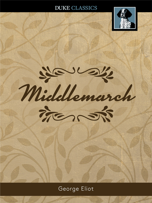 Title details for Middlemarch by George Eliot - Wait list