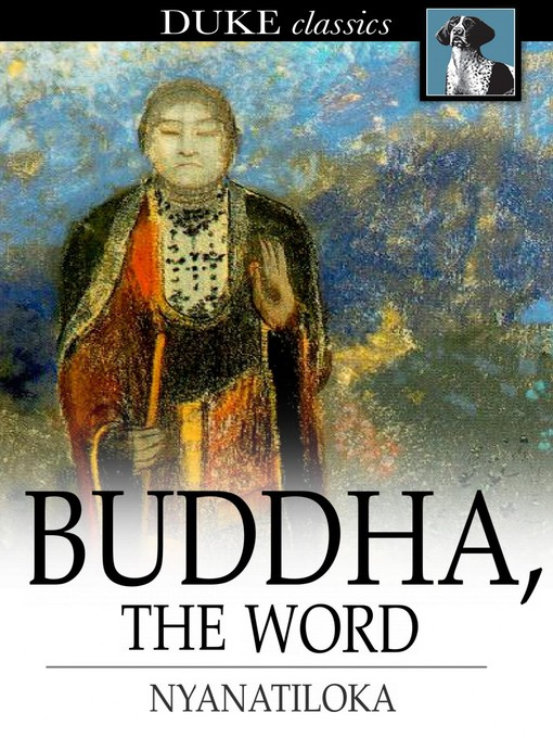 Title details for Buddha, The Word by Nyanatiloka - Available