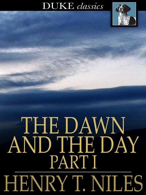 Title details for The Dawn and the Day by Henry T. Niles - Available
