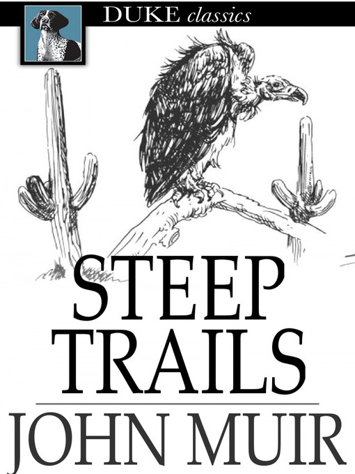 Title details for Steep Trails by John Muir - Available