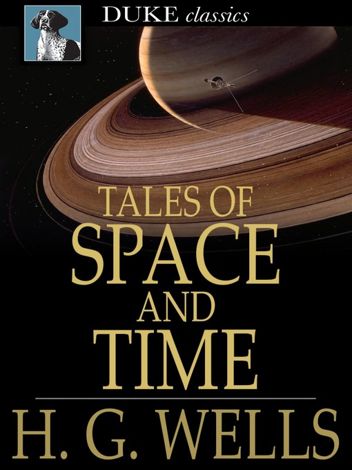 Title details for Tales of Space and Time by H. G. Wells - Available