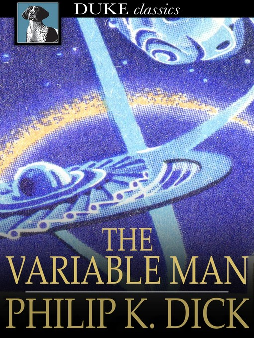 Title details for The Variable Man by Philip K. Dick - Wait list
