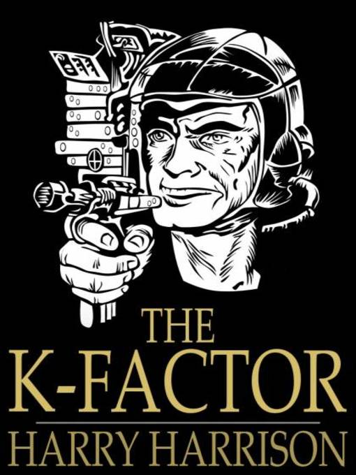 Title details for The K-Factor by Harry Harrison - Available