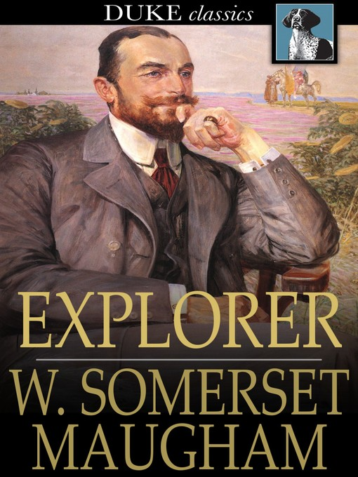 Title details for Explorer by W. Somerset Maugham - Available