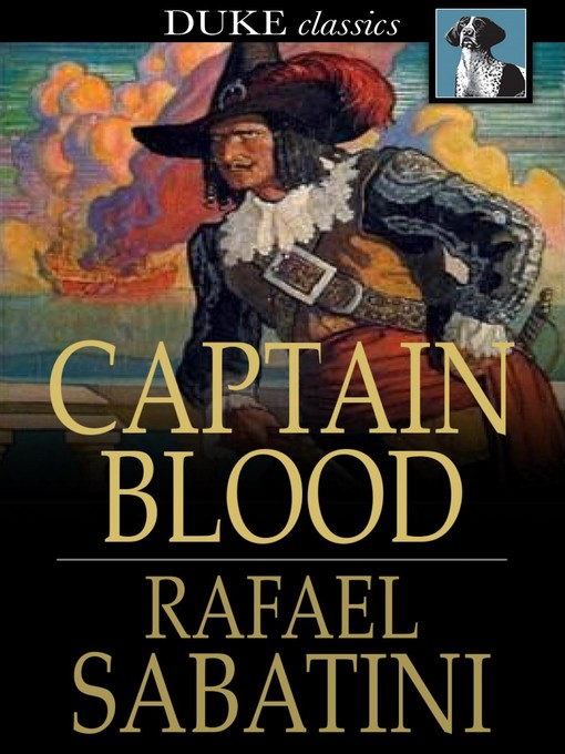 Title details for Captain Blood: His Odyssey by Rafael Sabatini - Available