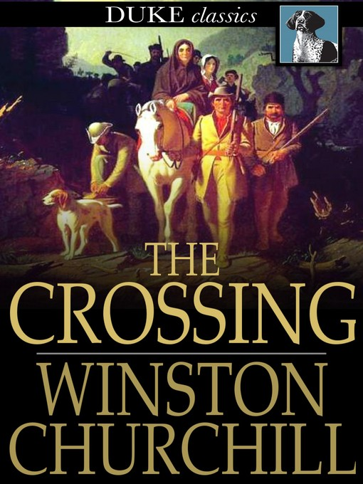Title details for The Crossing by Winston Churchill - Available