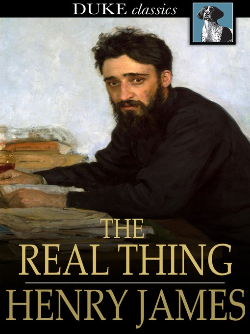 Title details for The Real Thing by Henry James - Available