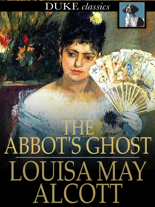 Title details for The Abbot's Ghost by Louisa May Alcott - Available