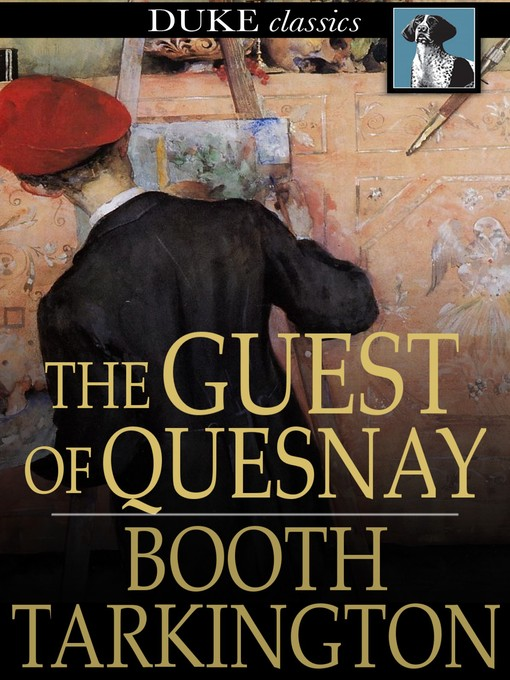 Title details for The Guest of Quesnay by Booth Tarkington - Available