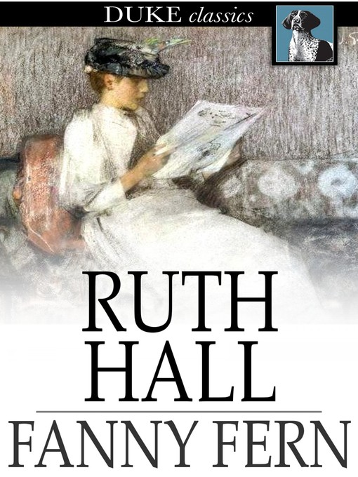 Ruth Hall : a domestic tale of the present time