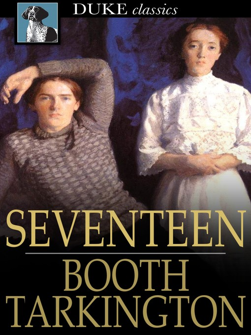 Title details for Seventeen by Booth Tarkington - Available