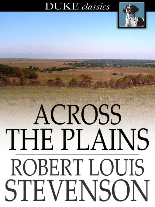 Title details for Across the Plains by Robert Louis Stevenson - Available