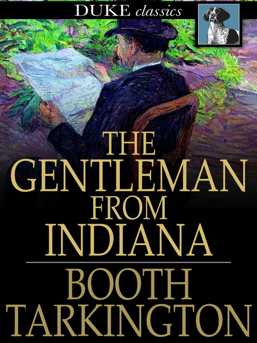 Title details for The Gentleman From Indiana by Booth Tarkington - Available