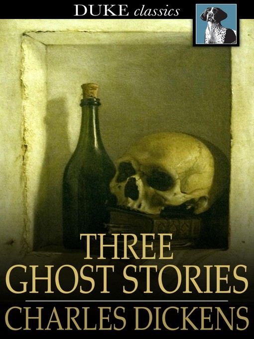 Title details for Three Ghost Stories by Charles Dickens - Wait list