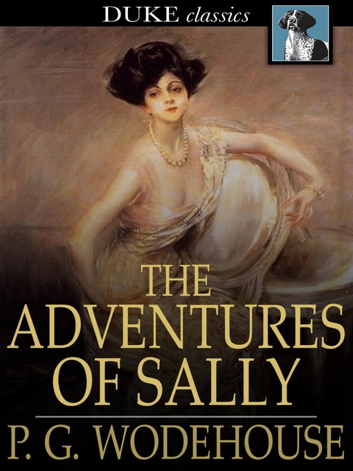 Title details for The Adventures of Sally by P. G. Wodehouse - Available